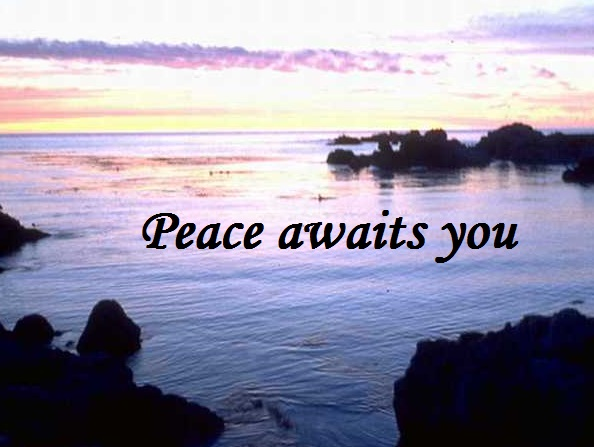 peace awaits you