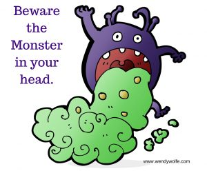 Beware the monster in your head